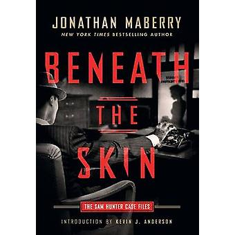Beneath the Skin The Sam Hunter Case Files by Maberry & Jonathan