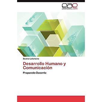 Desarrollo Humano y Comunicacion par LaFontaine Beatriz