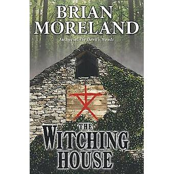 The Witching House A Horror Novella by Moreland & Brian