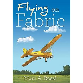 Flying on Fabric by Rossi & Marc A.