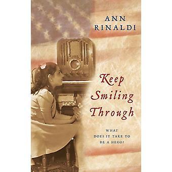 Keep Smiling Through by Ann Rinaldi - 9780152053994 Book