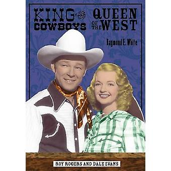 King of the Cowboys - Queen of the West - Roy Rogers and Dale Evans by