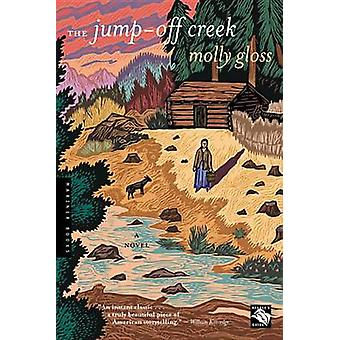 The Jump-Off Creek by Molly Gloss - 9780618565870 Book