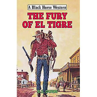 The Fury of El Tigre by B.S. Dunn - 9780719829918 Book