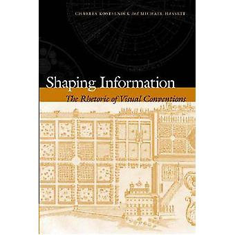 Shaping Information - The Rhetoric of Visual Conventions door Charles Ko