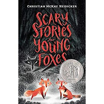 Scary Stories for Young Foxes by Christian McKay Heidicker - 97812501