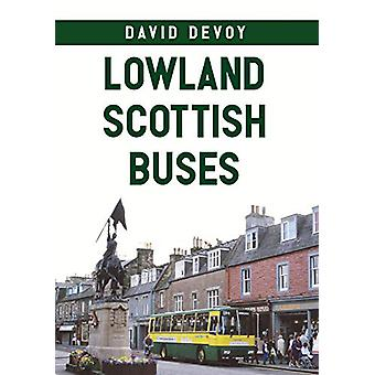 Lowland Scottish Buses by David Devoy - 9781445674667 Book
