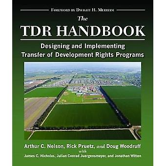 The Tdr Handbook - Designing and Implementing Transfer of Development