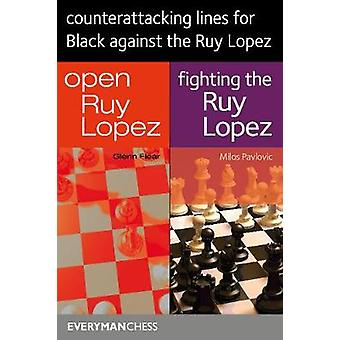 Counterattacking Lines for Black Against the Ruy Lopez by Glenn Flear