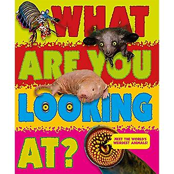 What Are You Looking At? - Extraordinary creatures you've never seen!