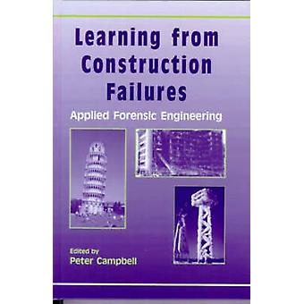 Learning from Construction Failures - Applied Forensic Engineering by