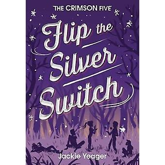 Flip the Silver Switch by Jackie Yeager - 9781944995690 Book