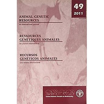 Animal Genetic Resources - Volume 49 by Food and Agriculture Organizat