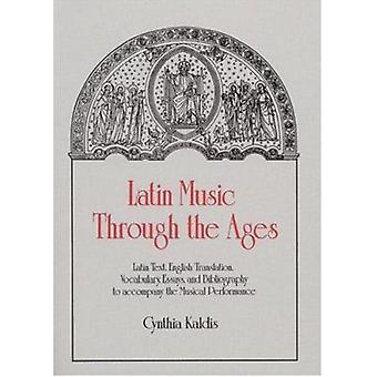 Latin Music Through the Ages by Cynthia Kaldis - 9780865162426 Book