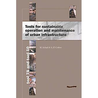 Tools for Sustainable Operation and Maintenance of Urban Infrastructu