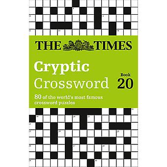 The Times Cryptic Crossword Book 20  80 WorldFamous Crossword Puzzles by The Times Mind Games & With Richard Browne