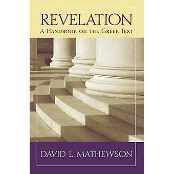 Revelation - A Handbook on the Greek Text by David L. Mathewson - 9781