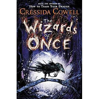 The Wizards of Once by Cressida Cowell - 9780316476683 Book