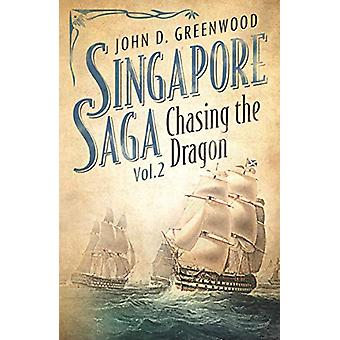 Chasing the Dragon by John D. Greenwood - 9781912049202 Book
