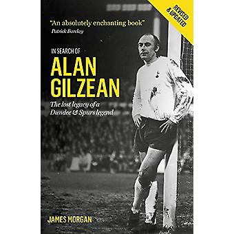 In Search of Alan Gilzean - The Lost Legacy of a Dundee and Spurs Lege