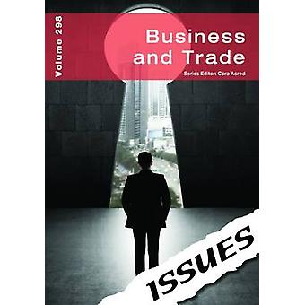 Business and Trade Issues Series by Edited by Cara Acred