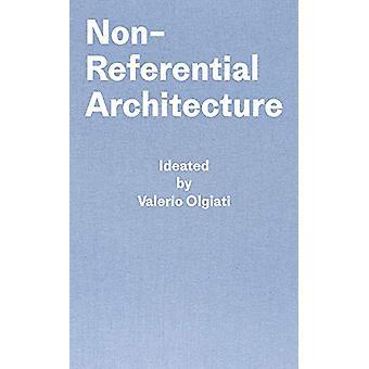 Ei-referential Arkkitehtuuri - Ideated valerio Olgiati - Kirjoittanut