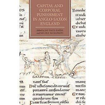 Capital and Corporal Punishment in Anglo-Saxon England by Jay Paul Ga