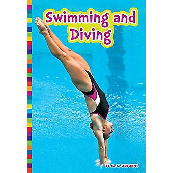Summer Olympic Sports - Swimming and Diving by M K Osborne - 978168152