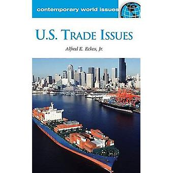 U.S. Trade Issues - A Reference Handbook by Alfred E. Eckes - 97815988