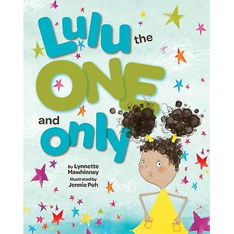 Lulu the One and Only by Lynnette Mawhinney & Illustrated by Jennie Poh