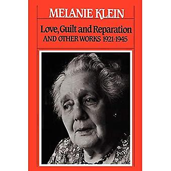 Love, Guilt and Reparation: And Other Works 1921-1945 (The Writings of Melanie Klein, Volume 1)