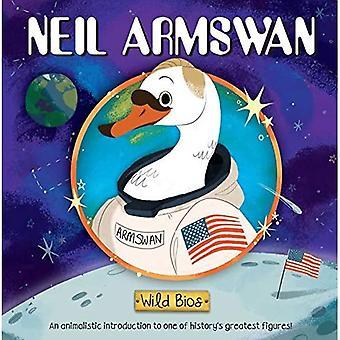 Wild Bios: Neil Armswan (Wild Bios) [Board book]