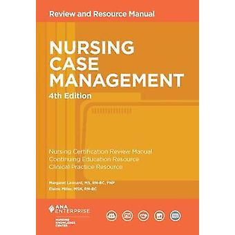 Nursing Case Management - Review and Resource Manual by Margaret Leona