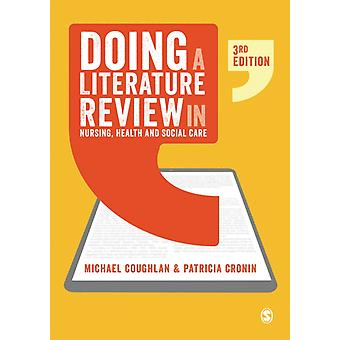 Doing a Literature Review in Nursing Health and Social Care by Coughlan & MichaelCronin & Patricia