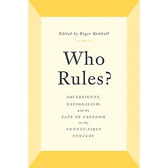 Who Rules by Edited by Roger Kimball