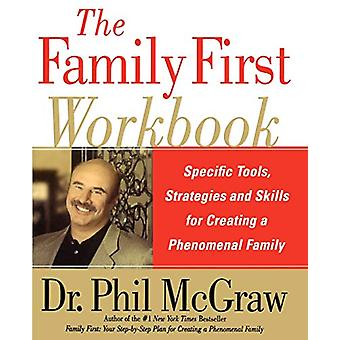 The Family First Workbook - Specific Tools - Strategies - and Skills f