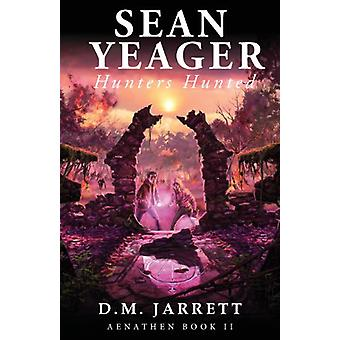 Sean Yeager Hunters Hunted by David Jarrett - 9780957375178 Book