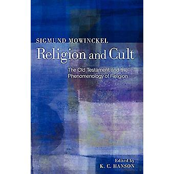 Religion and Cult - The Old Testament and the Phenomenology of Religio