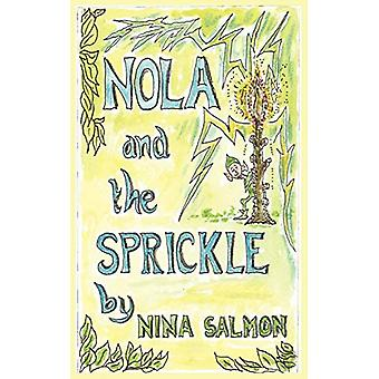 Nola and the Sprickle by Nina Salmon - 9781781481370 Book