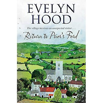 Return to Prior's Ford by Evelyn Hood - 9781847514592 Book