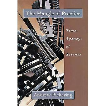 The Mangle of Practice by Andrew Pickering