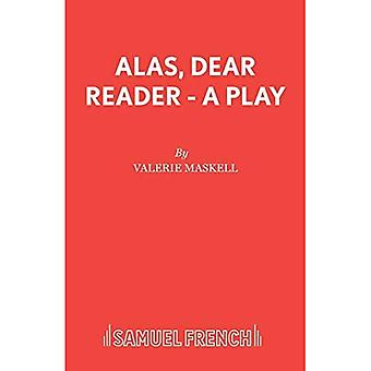 Alas, Dear Reader (Acting Edition S.)