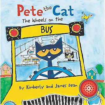 Pete the Cat The Wheels on the Bus Sound Book