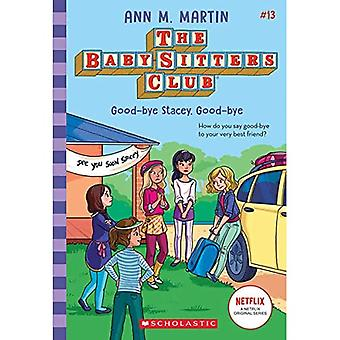 Good-Bye Stacey, Good-Bye (the Baby-Sitters Club #13), Volume 13 (Baby-Sitters Club)