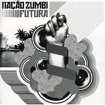 Nacao Zumbi - Futura [CD] USA import