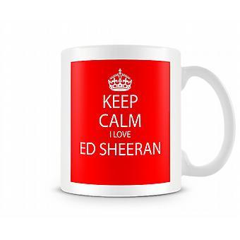 Keep Calm Jag älskar Ed Sheeran Tryckt mugg