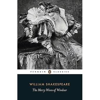 The Merry Wives of Windsor by William Shakespeare - Catherine Richard