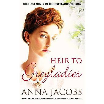 Heir to Greyladies by Anna Jacobs - 9780749013998 Book