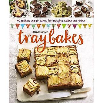 Traybakes - 40 Brilliant One-Tin Bakes for Enjoying - Giving and Selli