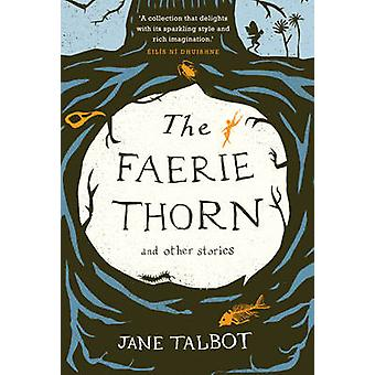 The Faerie Thorn and Other Stories by Jane Talbot - 9780856409554 Book